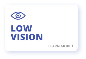 Low Vision Learn More